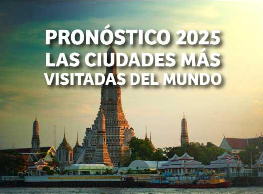 Pronóstico 2025: las ciudades más visitadas del mundo